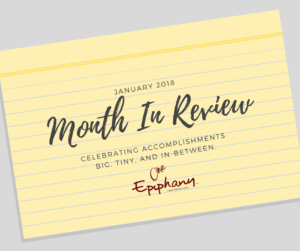 January 2018 Month in Review | One Epiphany