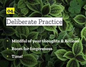 """Slide from virtual presentation on moving past fear by Adriana Romero. Slide says """"04 Deliberate Practice"""" at top with three bullets underneath """"mindful of your thoughts and actions, room for forgiveness, and time"""""""