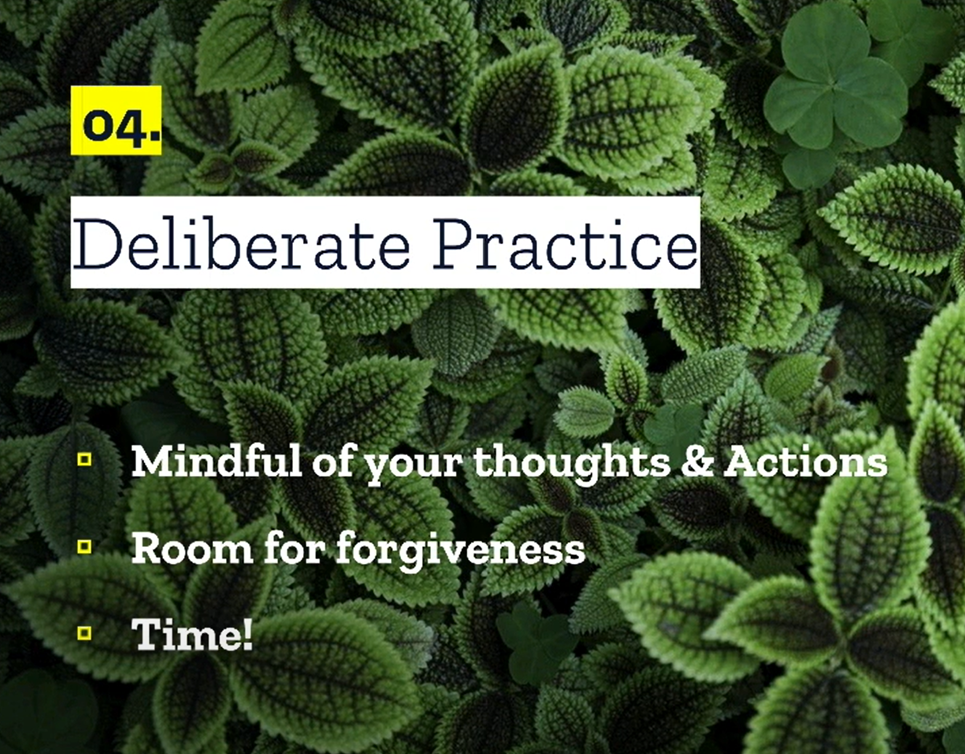 "Slide from virtual presentation on moving past fear by Adriana Romero. Slide says ""04 Deliberate Practice"" at top with three bullets underneath ""mindful of your thoughts and actions, room for forgiveness, and time"""