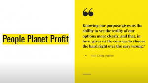 """Screen shot of virtual presentation on purpose driven business by Angela Wallace. """"Planet People Profit"""" is on the left side. A quote by Nick Craig, author, is on the right side."""