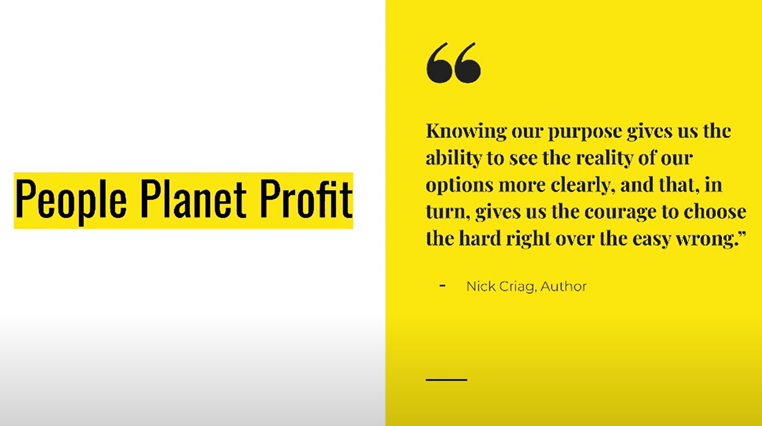 "Screen shot of virtual presentation on purpose driven business by Angela Wallace. ""Planet People Profit"" is on the left side. A quote by Nick Craig, author, is on the right side."