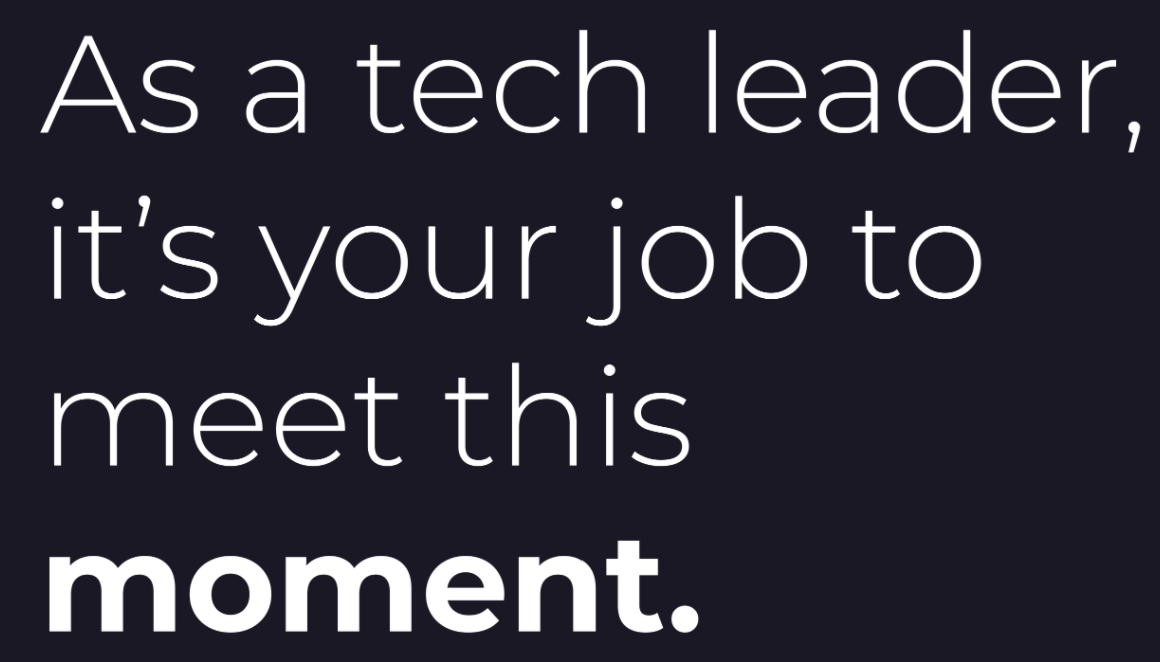 "Slide from talk by Faria Chaudhry. Slide says ""As a tech leader, it's your job to meet this moment."""