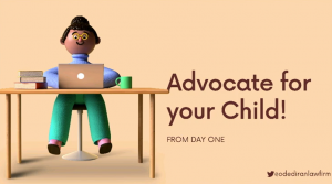 """Slide from presentation on advocating for children with disabilities by Goz Odediran. Slide says """"Advocate for your child from day 1""""."""