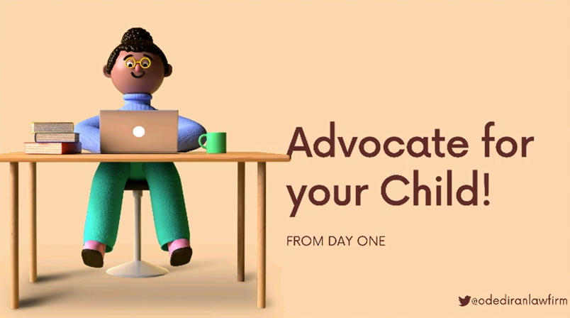"Slide from presentation on advocating for children with disabilities by Goz Odediran. Slide says ""Advocate for your child from day 1""."