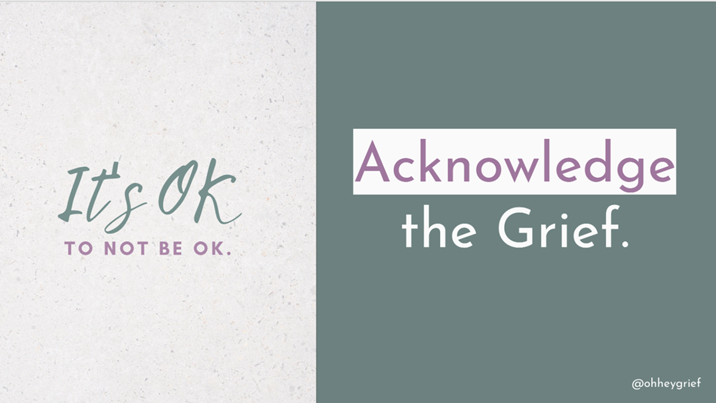 """Slide by Heather-Mae Pusztai. It's split into two parts. Left side says """"It's ok to not be ok."""" Right side says, """"Acknowledge the Grief."""""""