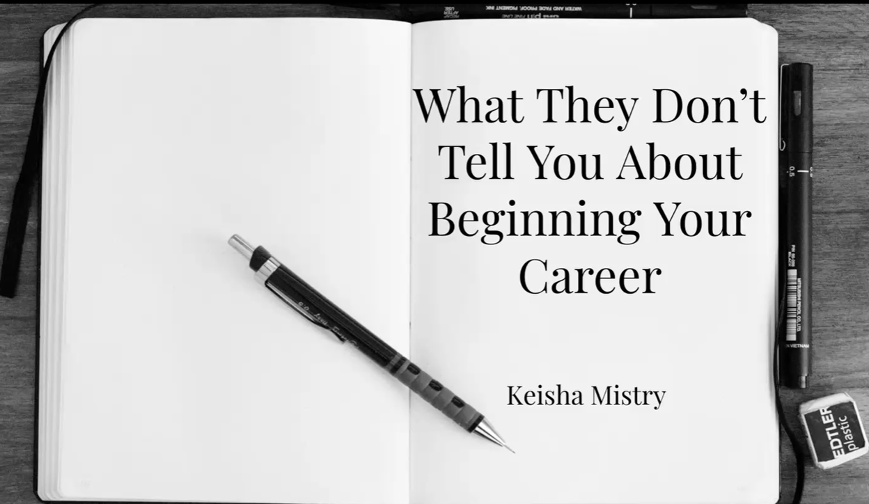 "Title slide of ""What they don't Tell You about Starting Your Career "" talk by Keisha Mistry."
