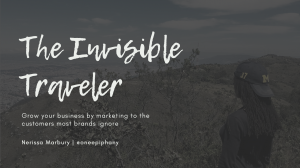 """Title slide from """"The Invisible Traveler: Grow Your Business by Marketing to the Customers Most Brands Ignore"""" talk by Nerissa Marbury."""