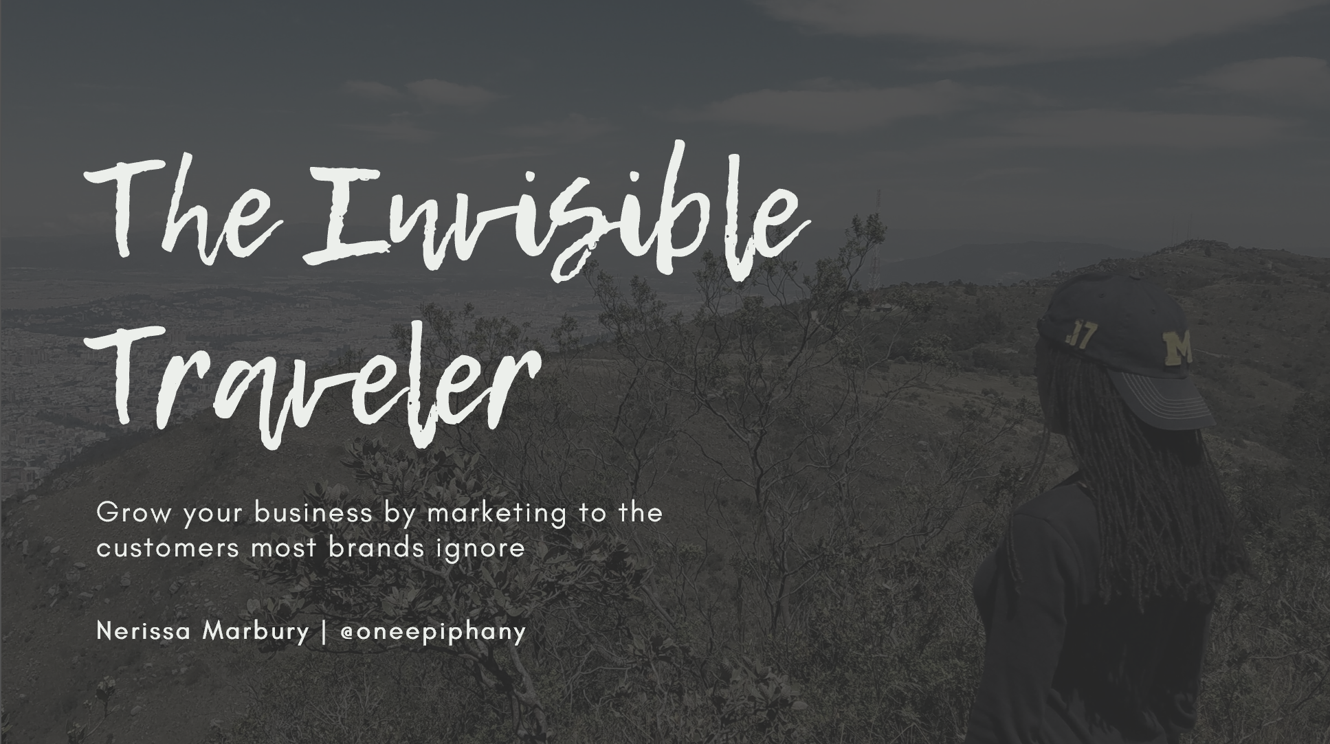 "Title slide from ""The Invisible Traveler: Grow Your Business by Marketing to the Customers Most Brands Ignore"" talk by Nerissa Marbury."