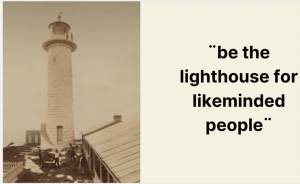 """Image of light house with text that says""""Be the lighthouse for likeminded people"""". This is a slide by Sara Hurtado."""